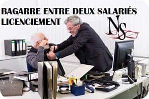 bagarre entre deux salariés licenciement
