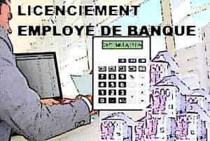 licenciement employé de banque